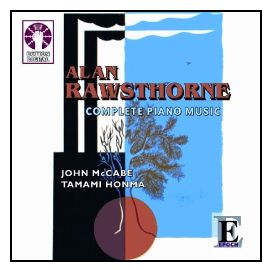 Alan Rawsthorne Complete Piano Music. John McCabe, Tamami Honma. Dutton Labs CDLX 7167